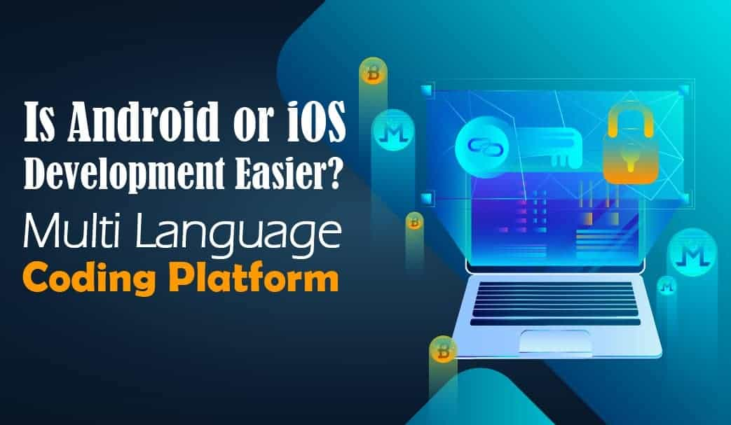 Is Android Or iOS Development Easier