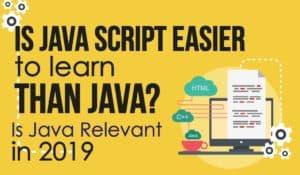 Is JavaScript easier To Learn Than Java