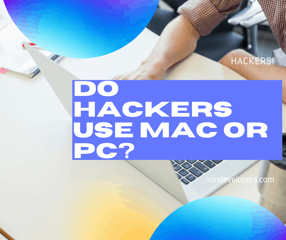 Do Hackers Use Mac Or PC?