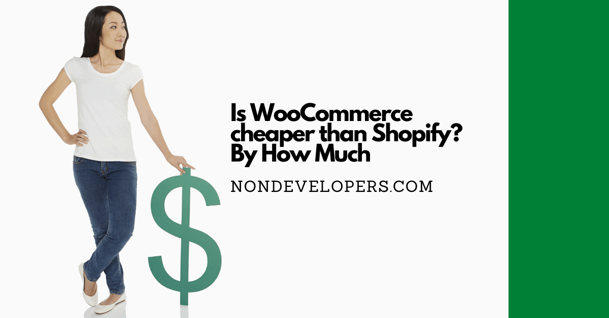 Is WooCommerce cheaper than Shopify?